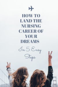 Nursing Career of Your Dreams in 5 Easy Steps